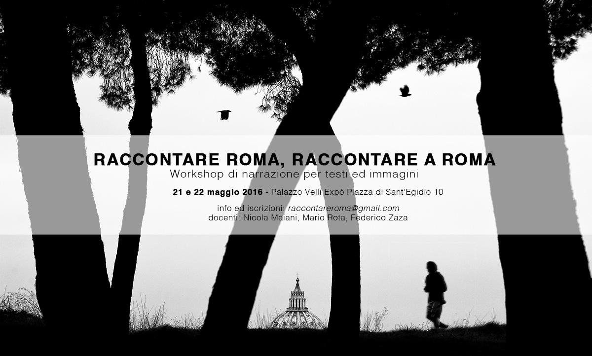 Raccontare Roma, Raccontare a Roma Workshop di narrazione per testi ed immagini